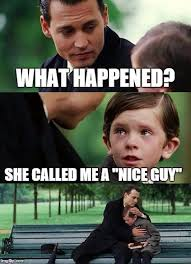 Nice Guy Memes - how lds singles feel on valentines day in 45 memes lds singles
