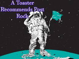 Space Toaster Font A Toaster Recommends Music Post Rock Part 1 Album On Imgur