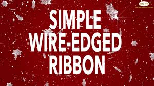 wire edged ribbon serger wire edged ribbon tutorial