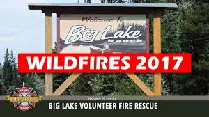 Bc Wildfire Interface by Big Lake Wildfires 2017 Youtube