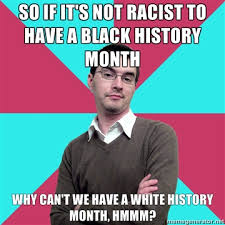 That Time Of The Month Meme - white history month by their strange fruit