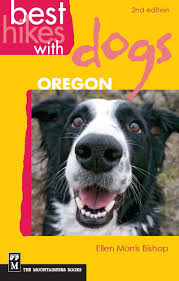 hiking with australian shepherds best hikes with dogs oregon ellen morris bishop 9781594854903