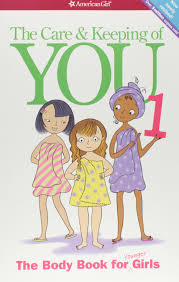 the care and keeping of you the body book for younger girls