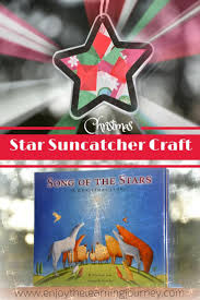 song of the stars christmas star suncatcher craft enjoy the