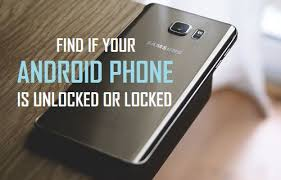 android phone unlocked if your android phone is unlocked or locked