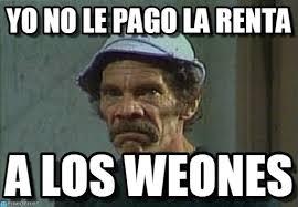 Meme Don Ramon - yo no le pago la renta don ramon enojado meme on memegen