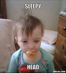 Meme Sleepy - sleepyhead memes image memes at relatably com