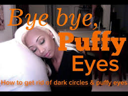 after a cry important makeup advice how to get rid of puffy eyes