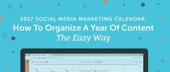 Organize Media by 2017 Social Media Marketing Calendar How To Easily Plan A Full Year