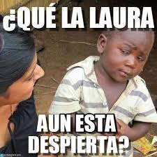 Meme Laura - qu礬 la laura third world skeptical kid meme on memegen