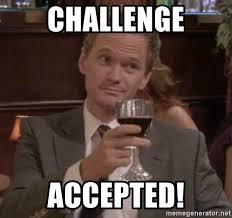 Challenge Accepted Meme Generator - challenge accepted nph meme generator