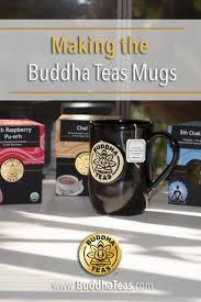 the buddha teas blog u2013making the buddha teas mugs guest post