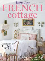 cottage style magazine victoria classics french cottage 2015