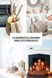 15 modern fall pumpkin displays to recreate shelterness