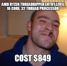 Amd Meme - meme maker amd ryzen threadripper entry level 16 core 32 thread