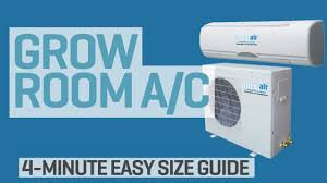 Small Air Conditioner For A Bedroom What Size Air Conditioner Do I Need For My Grow Room Youtube