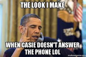 Answer Phone Meme - the look i make when casie doesn t answer the phone lol obama