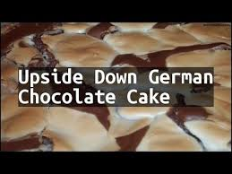 recipe upside down german chocolate cake youtube