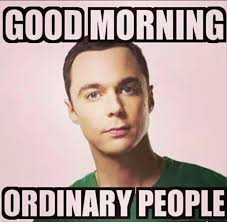 Memes Good Morning - good morning ordinary people memes and comics