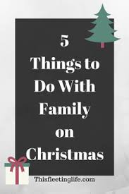 what to do with your family on this fleeting
