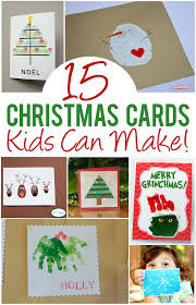 top 15 christmas cards kids can make christmas cards cards and