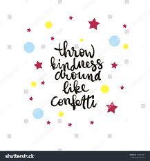 kindness quotes confetti handdrawn lettering throw kindness around like stock vector