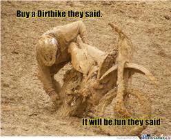 Dirt Bike Memes - dirtbike by samuel frey 399 meme center