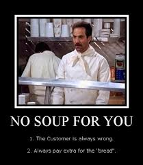 No Soup For You Meme - birth of no soup for you no soup for you
