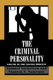 the criminal personality the change process volume ii samuel