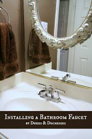 installing a new bathroom faucet moendiyer dukes and duchesses