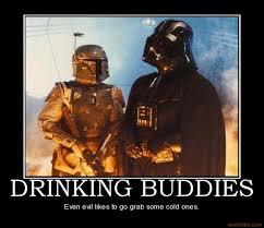 Boba Fett Meme - vh drinking buddies darth vader boba fett beer demotivational poster