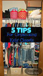 5 tips for organizing kids u0027 closets