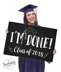 graduation sign i m done graduation sign class of 2018 sign printable