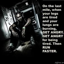 Motivational Quotes For Work Wallpaper This Is So Me I Always Push Harder At The End Because I U0027m Angry