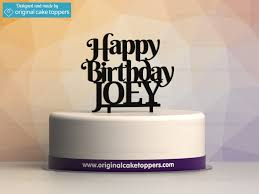 happy birthday cake topper personalised birthday cake topper original cake toppers