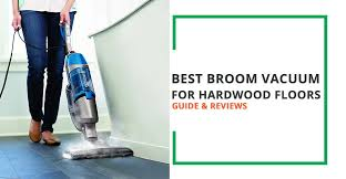 best broom vacuum for hardwood floors guide and reviews