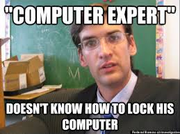 Lock Your Computer Meme - computer expert doesn t know how to lock his computer concerned