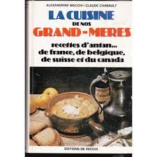 recette de cuisine de nos grand mere cuisine de nos grand mères recettes d antan de de