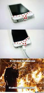 Phone Case Meme - it s not about the phone case by jeffreyc97 meme center