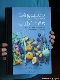 cuisiner les l馮umes anciens légumes et fruits oubliés reconnaître et cuisiner les produits d