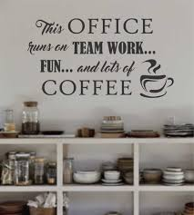 Office Decor Pinterest by Office Runs On Coffee Vinyl Wall Decal Breakroom Lettering