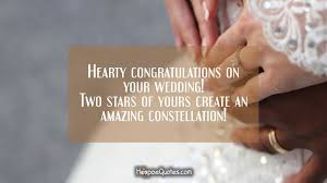 wedding quotes congratulations hearty congratulations on your wedding two of yours create