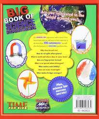 time for kids big book of science experiments a step by step