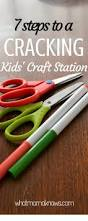 7 steps to a cracking kids u0027 craft station what mama knows