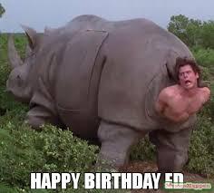 Ed Meme - happy birthday ed meme jim 61961 memeshappen