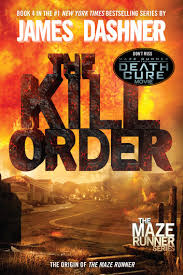 Maze Runner The Kill Order Maze Runner Book Four Origin Ebook By