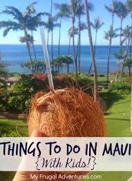 what time should i get in line for black friday at target in kahului hi things to do in maui with kids my frugal adventures