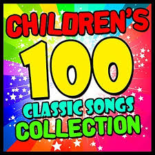 children s 100 classic songs collection songs for children