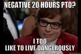 Pto Meme - dangerously austin powers memes quickmeme