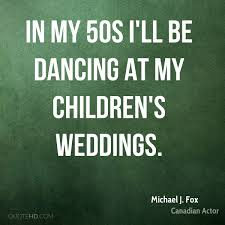 wedding quotes road michael j fox wedding quotes quotehd